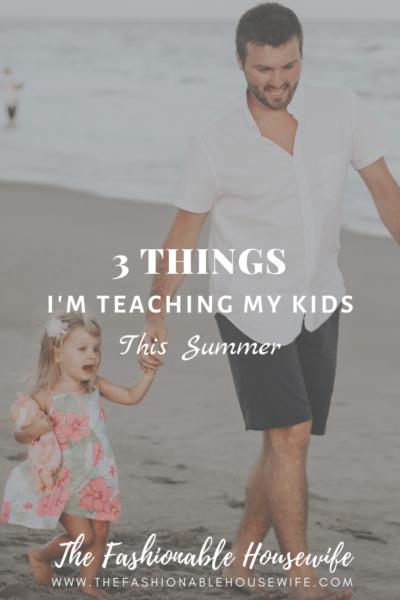 3 Things I'm Teaching My Kids This Summer