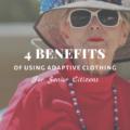 4 Benefits Of Using Adaptive Clothing For Senior Citizens