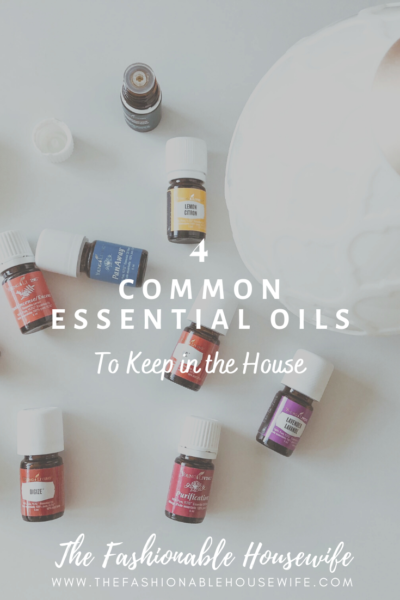 4 Common Essential Oils to Keep in the House