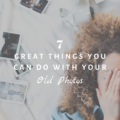 7 Great Things You Can Do with Your Old Photos