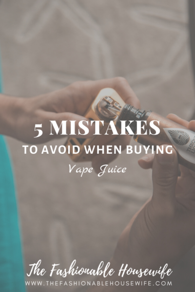 Avoid These 5 Mistakes While Buying Vape Juice