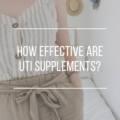 How Effective Are UTI Supplements?