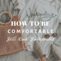 How To Be Comfortable & Still Look Fashionable This Summer