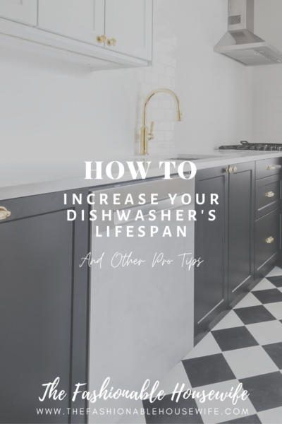 How To Increase Your Dishwasher's Lifespan And Other Pro Tips