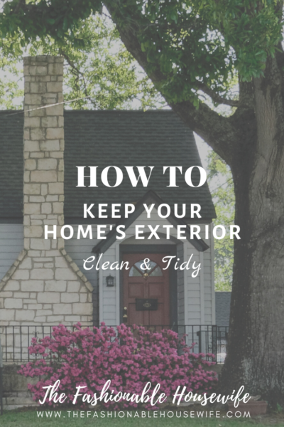 How To Keep Your Home's Exterior Clean & Tidy