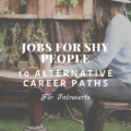 Job for Shy People: 10 Alternative Career Paths for Introverts