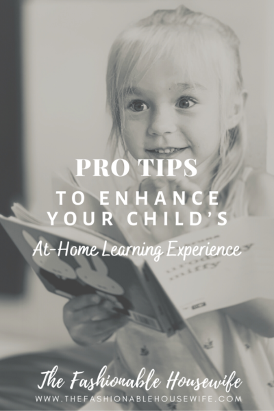 Pro Tips To Enhance Your Child's At-Home Learning Experience
