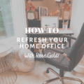 Refresh Your Home Office With Rose Gold