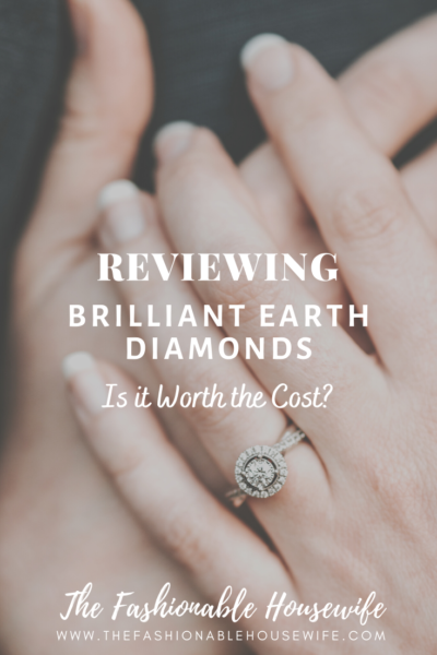 Reviewing Brilliant Earth Diamonds—Is it Worth the Cost?