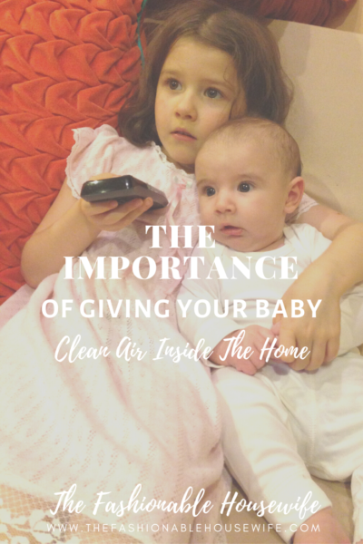 The Importance of Giving Your Baby Clean Air Inside The Home