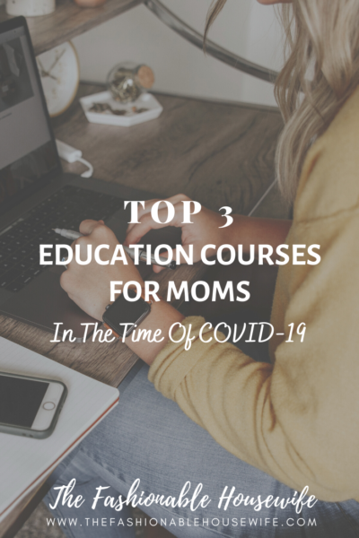 Top 3 Education Courses For Moms In The Time Of COVID-19