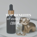 Top Benefits Of Using Trusted CBD Products