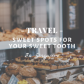 Travel: Sweet Spots For Your Sweet Tooth in Singapore