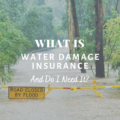What Is Water Damage Insurance and Do I Need It?