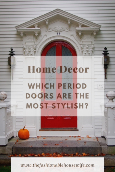 Which Period Doors Are The Most Stylish?