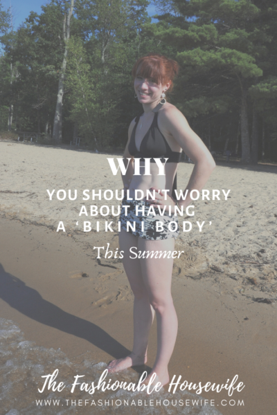 Why You Shouldn't Worry About Having A 'Bikini Body' This Summer