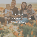 18 Fun Outdoor Activities to Do as a Family