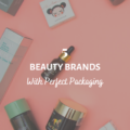 5 Beauty Brands With Perfect Packaging