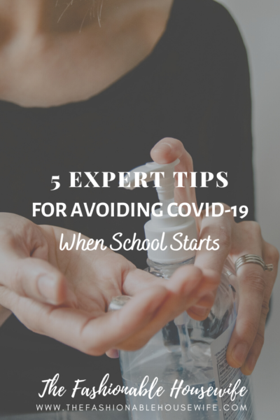 5 Expert Tips For Avoiding Covid-19 When School Starts
