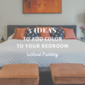 5 Ideas To Add Color To Your Bedroom Without Painting
