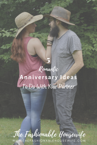 5 Romantic Anniversary Ideas to Do With Your Partner