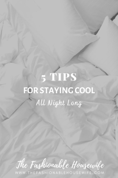 5 Tips For Staying Cool All Night Long