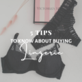 5 Tips To Know About Buying Lingerie