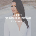 6 Tips for Dying Your Hair Black