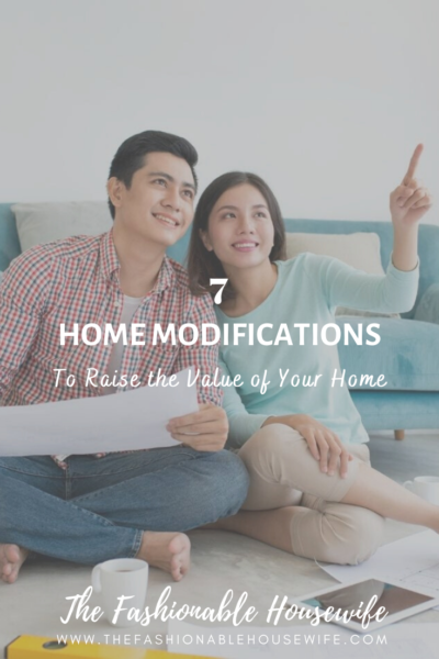 7 Home Modifications to Raise the Value of Your Home