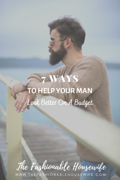 7 Ways To Help Your Man Look Better