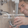 8 Factors to Consider Before Hiring a Plumbing Service