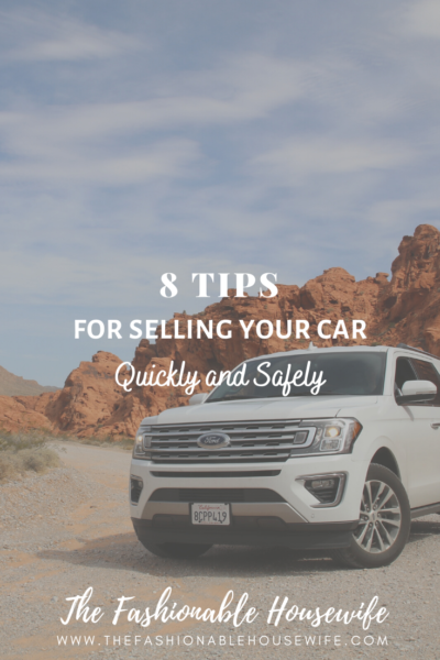 8 Surefire Tips For Selling Your Car Quickly and Safely