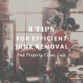 8 Tips For Efficient Junk Removal and Property Clean Outs
