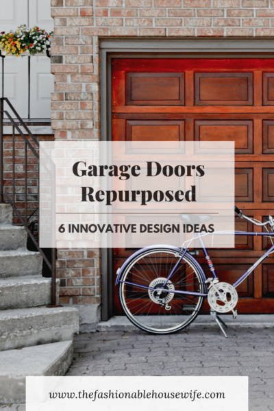 Garage Doors Repurposed: 6 Innovative Design Ideas