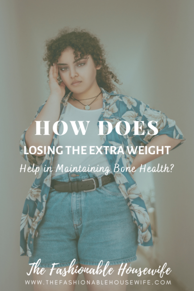 How Does Losing The Extra Weight Help in Maintaining Bone Health?