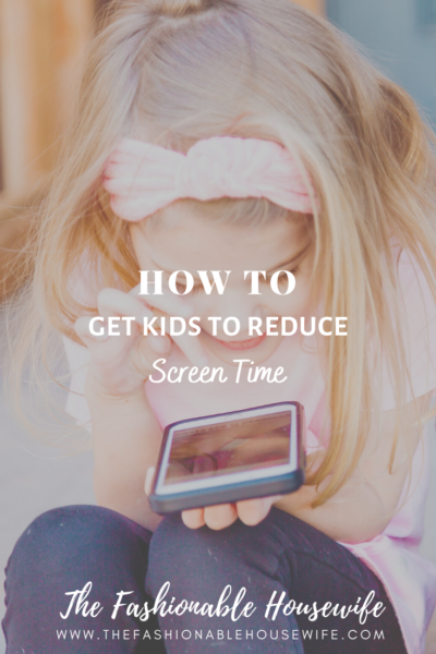 How To Get Kids to Reduce Screen Time