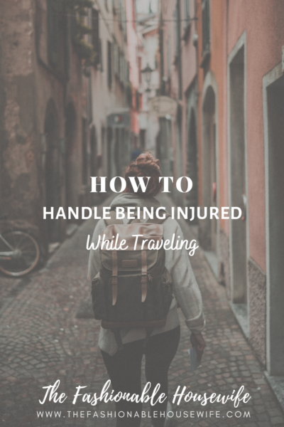 How To Handle Being Injured While Traveling