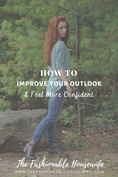 How To Improve Your Outlook & Feel More Confident
