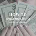 How To Invest Your Money During The Pandemic