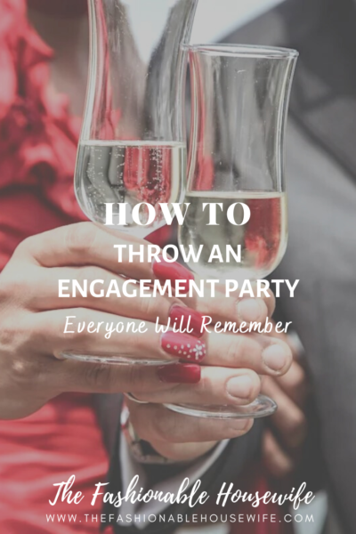 How To Throw An Engagement Party Everyone Will Remember