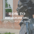 How to Stay Calm and Well When You Work and Study Nursing