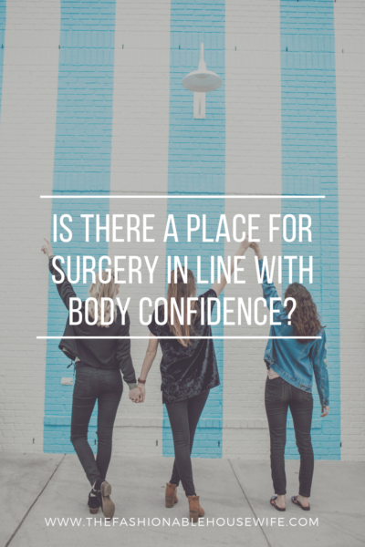 Is there a place for surgery in line with body confidence?