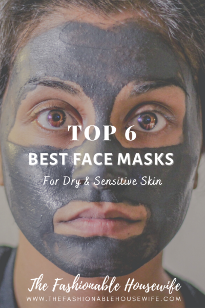 Top 6 Best Face Masks For Dry & Sensitive Skin