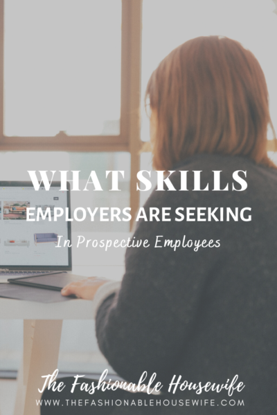 What Skills Employers Are Seeking In Prospective Employees