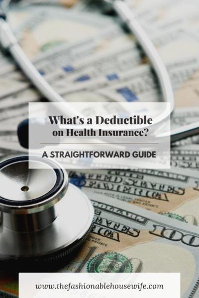 What's a Deductible on Health Insurance?: A Straightforward Guide