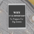 Why it is Important to Prepare for the Big Events
