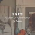 3 Ways To Cozy Up Your Interior For Autumn