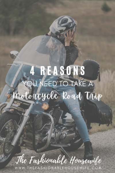 4 Reasons You Need To Take A Motorcycle Road Trip