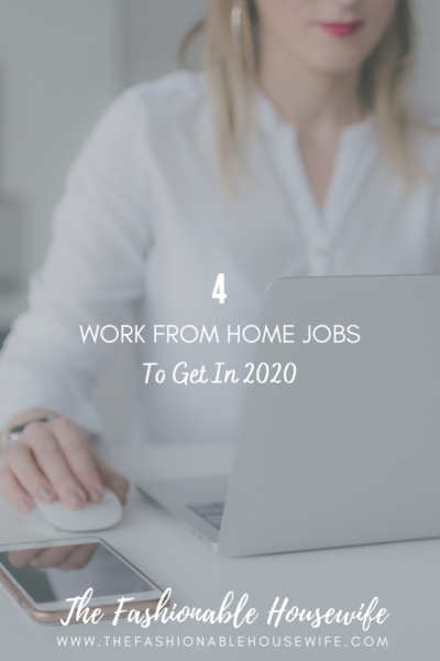 4 Work from Home Jobs To Get in 2020