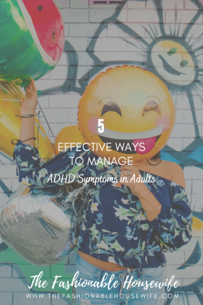 5 Effective Ways to Manage ADHD Symptoms in Adults